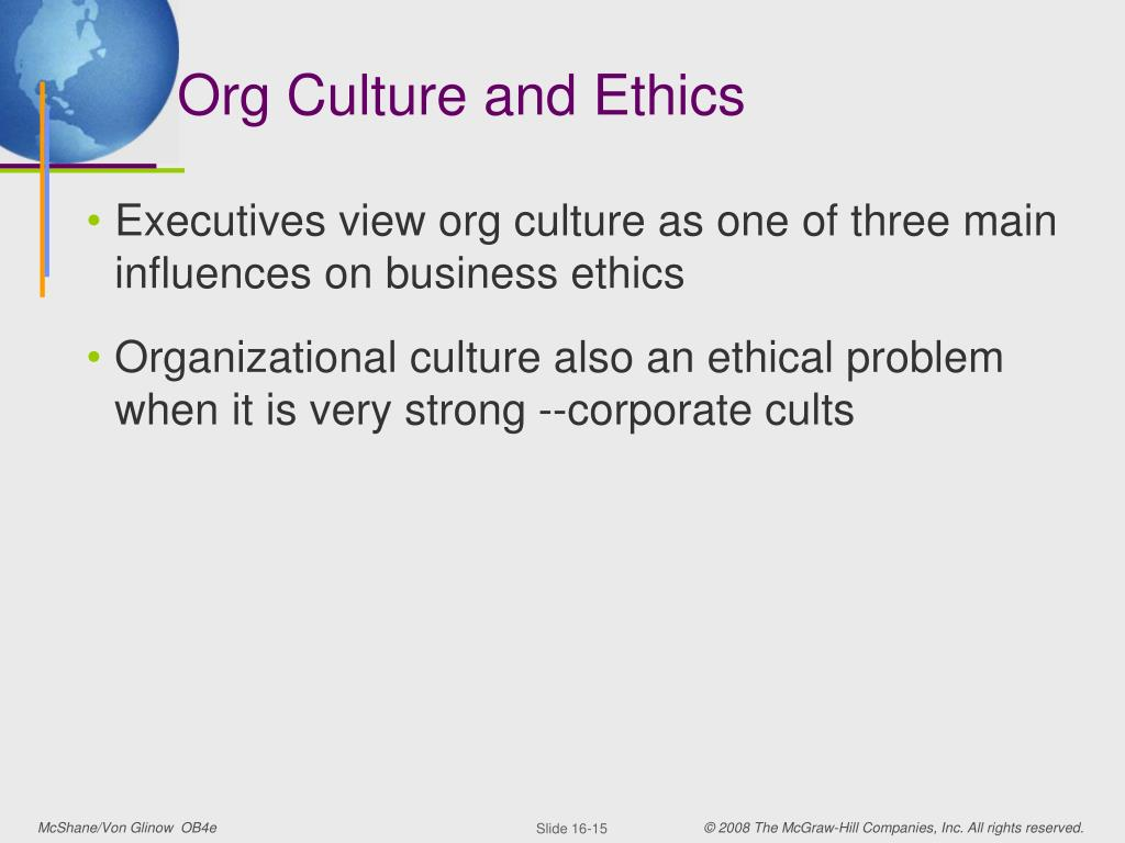 "ethics as organzational culture ""having an organizational culture that emphasizes ethical behavior can cut down on misbehavior of organizations research shows that whether an organization develops a culture that emphasizes doing the right thing even when it is costly comes down to whether leaders, starting with the ceo ."