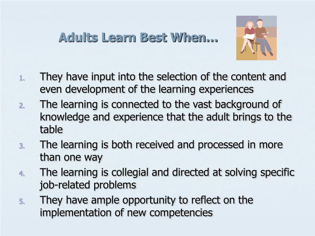 Adults Learn Best When…