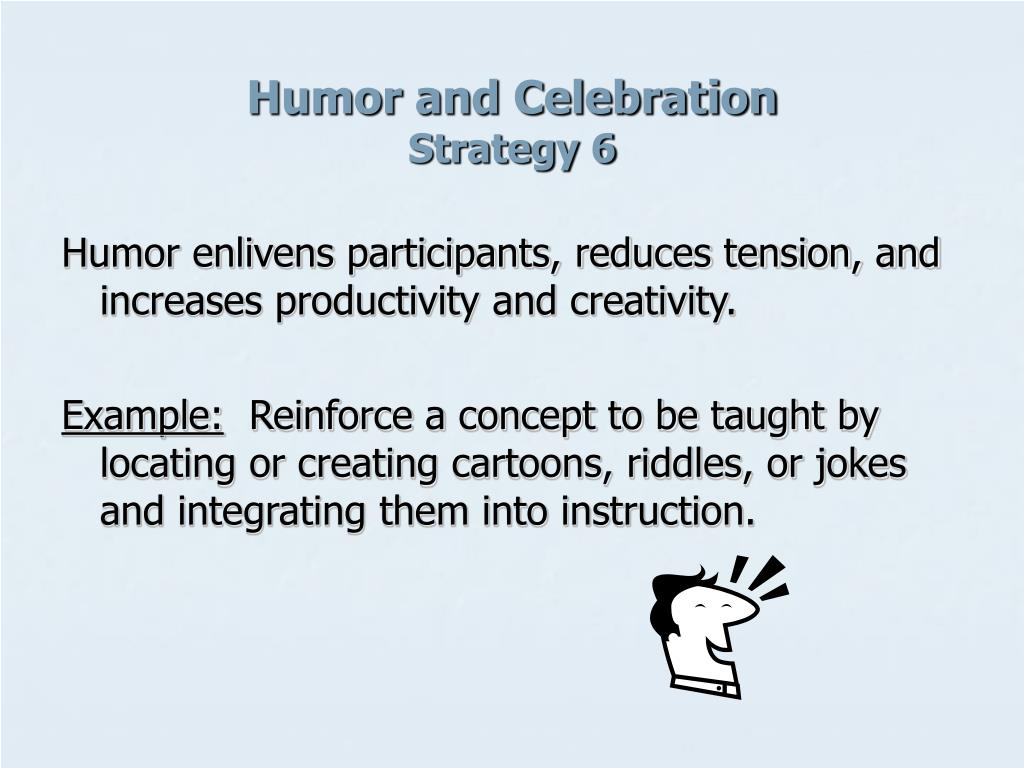 Humor and Celebration