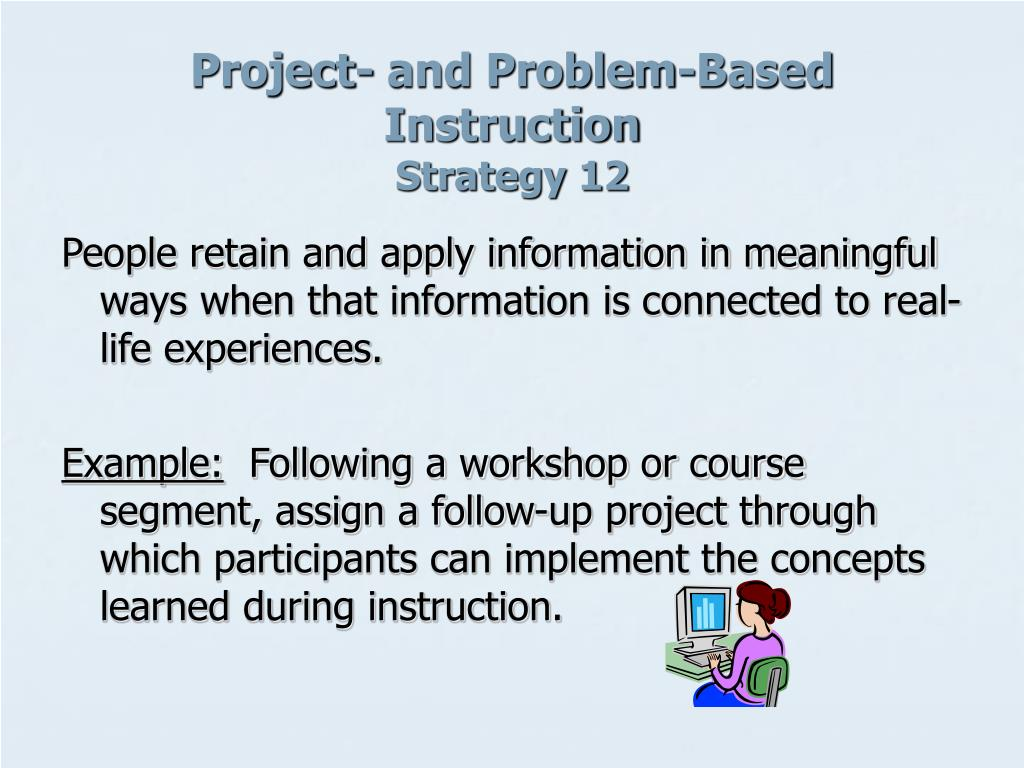 Project- and Problem-Based Instruction