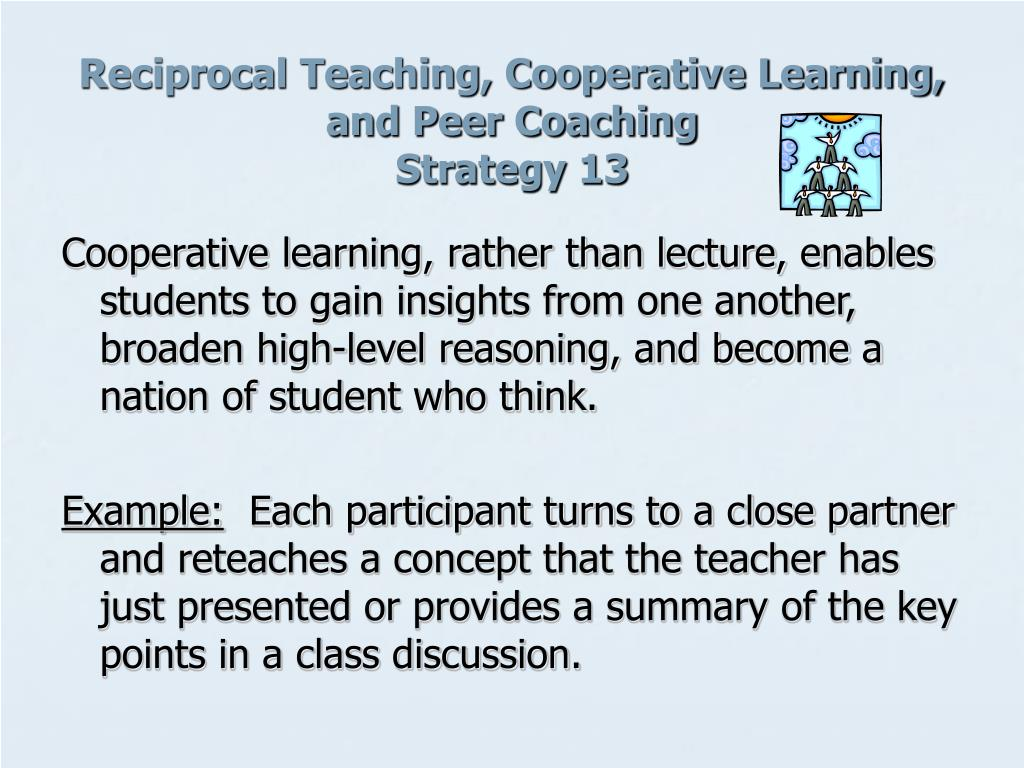 Reciprocal Teaching, Cooperative Learning, and Peer Coaching