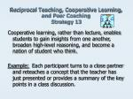 reciprocal teaching cooperative learning and peer coaching strategy 13