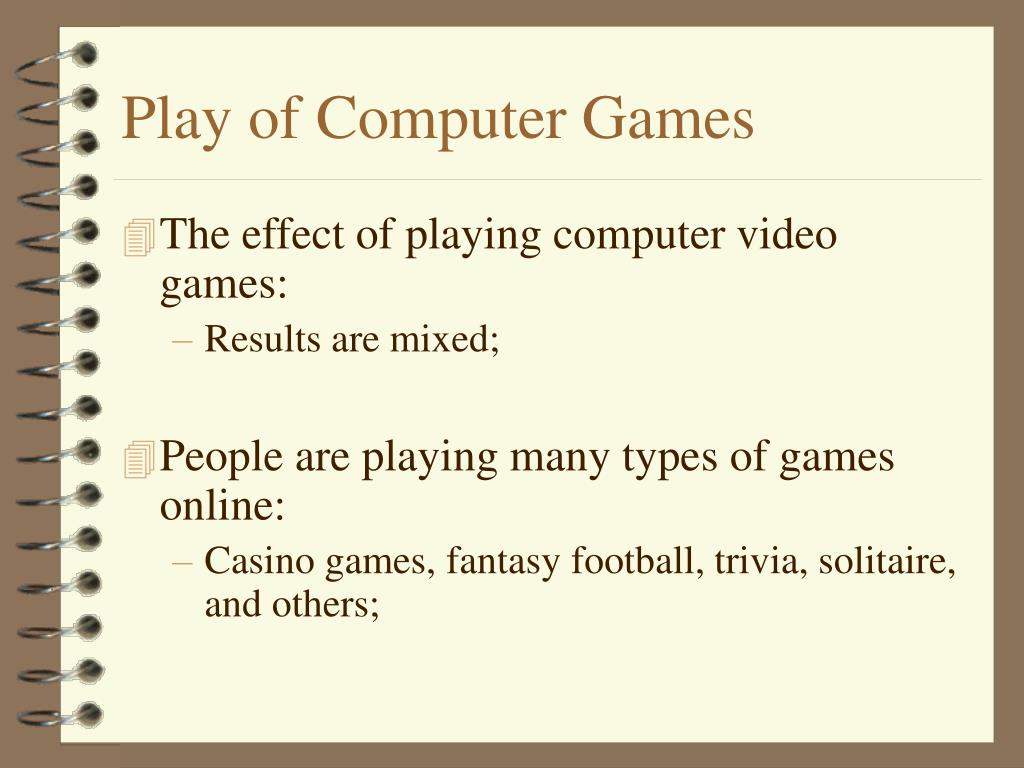 Play of Computer Games