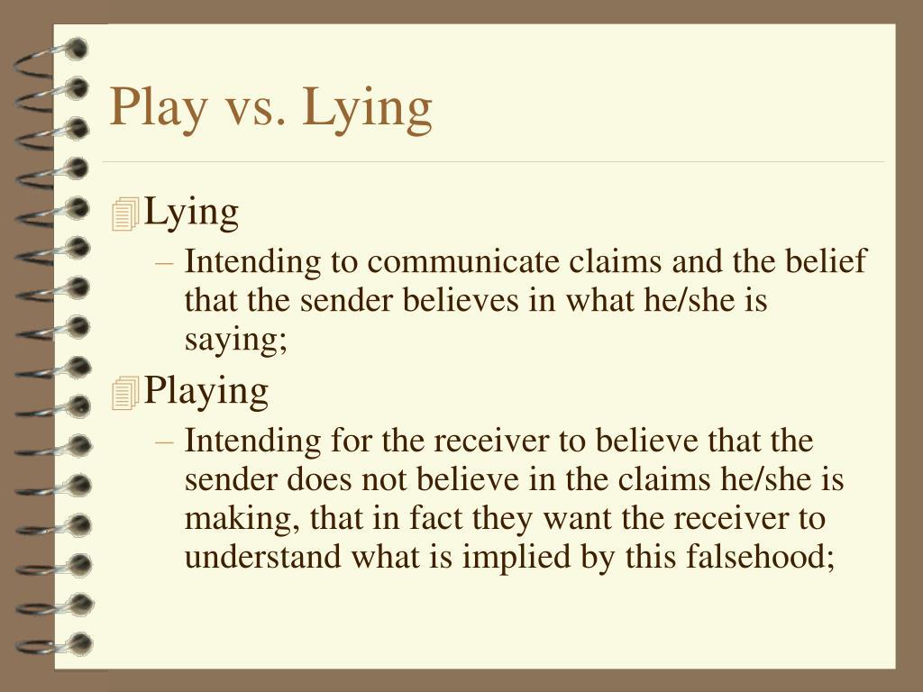 Play vs. Lying