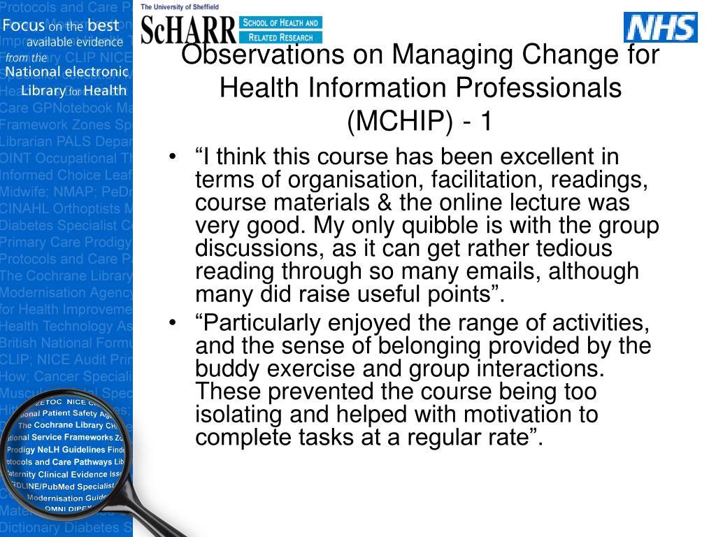 Observations on Managing Change for Health Information Professionals (MCHIP) - 1