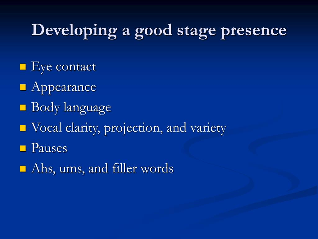Developing a good stage presence