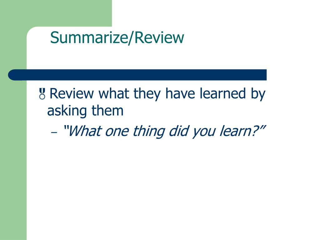 Summarize/Review