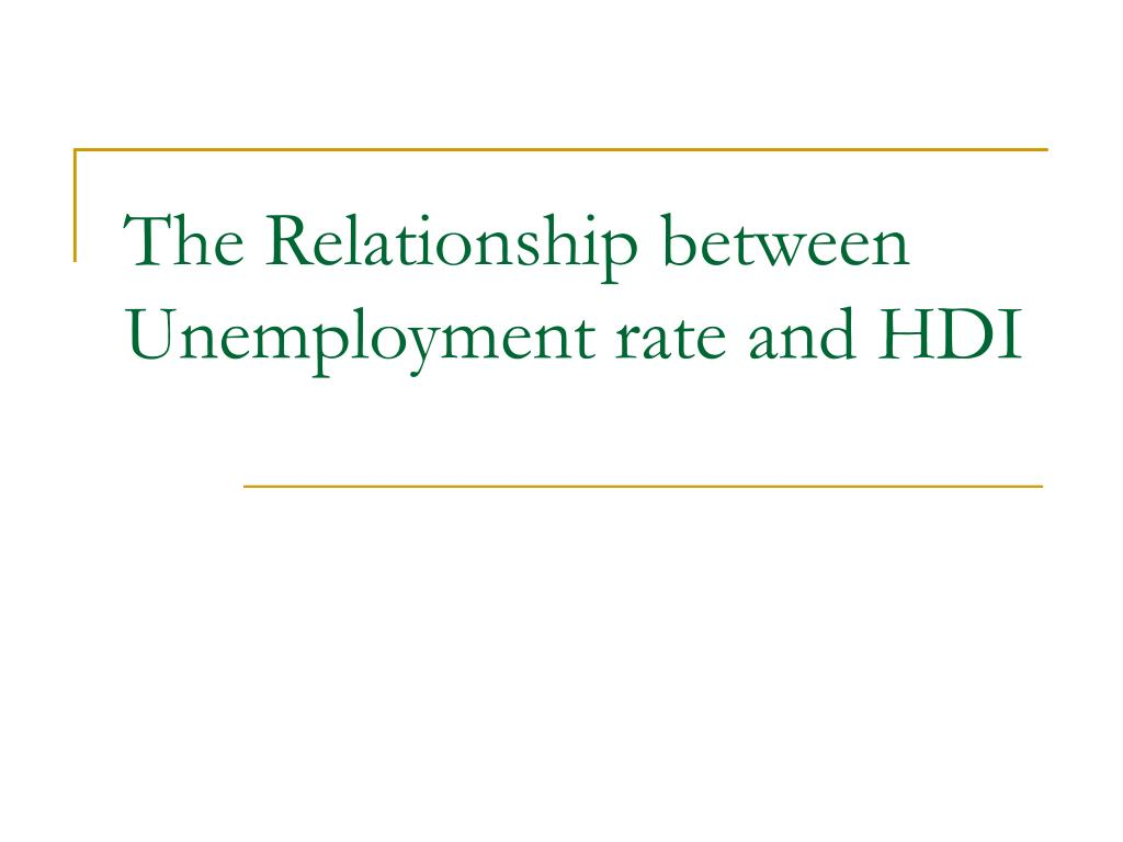 The Relationship between Unemployment rate and HDI