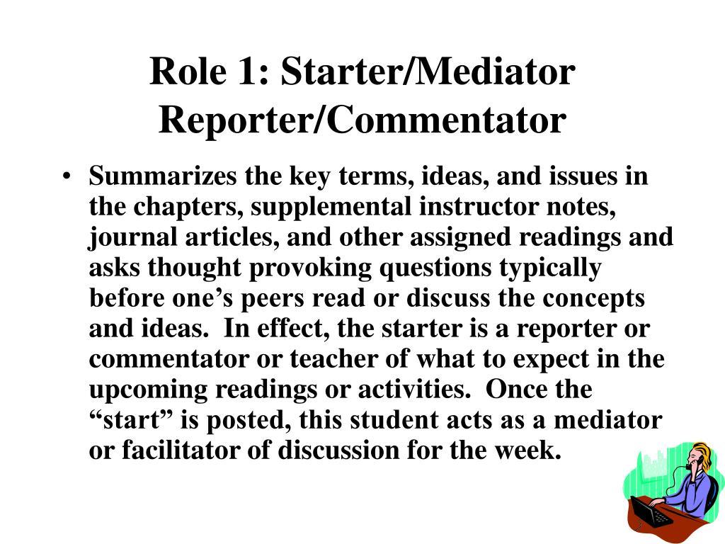 Role 1: Starter/Mediator