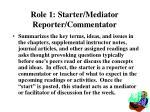 role 1 starter mediator reporter commentator