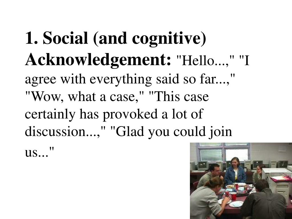 1. Social (and cognitive) Acknowledgement: