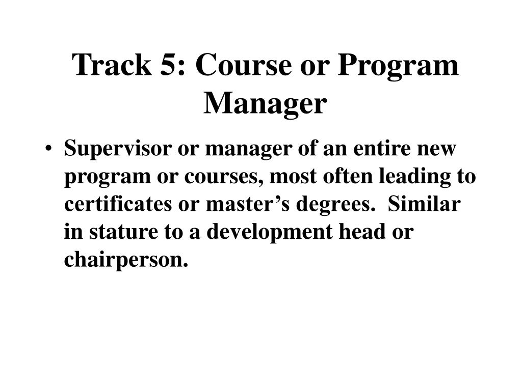 Track 5: Course or Program Manager