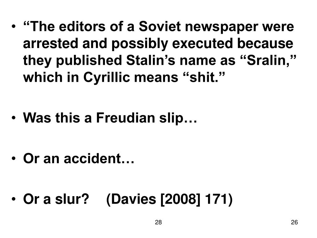 """The editors of a Soviet newspaper were arrested and possibly executed because they published Stalin's name as ""Sralin,"" which in Cyrillic means ""shit."""