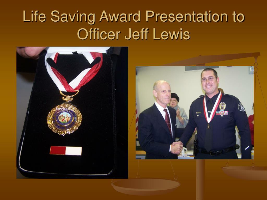 Life Saving Award Presentation to Officer Jeff Lewis