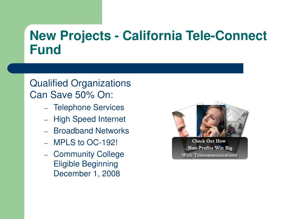 New Projects - California Tele-Connect Fund