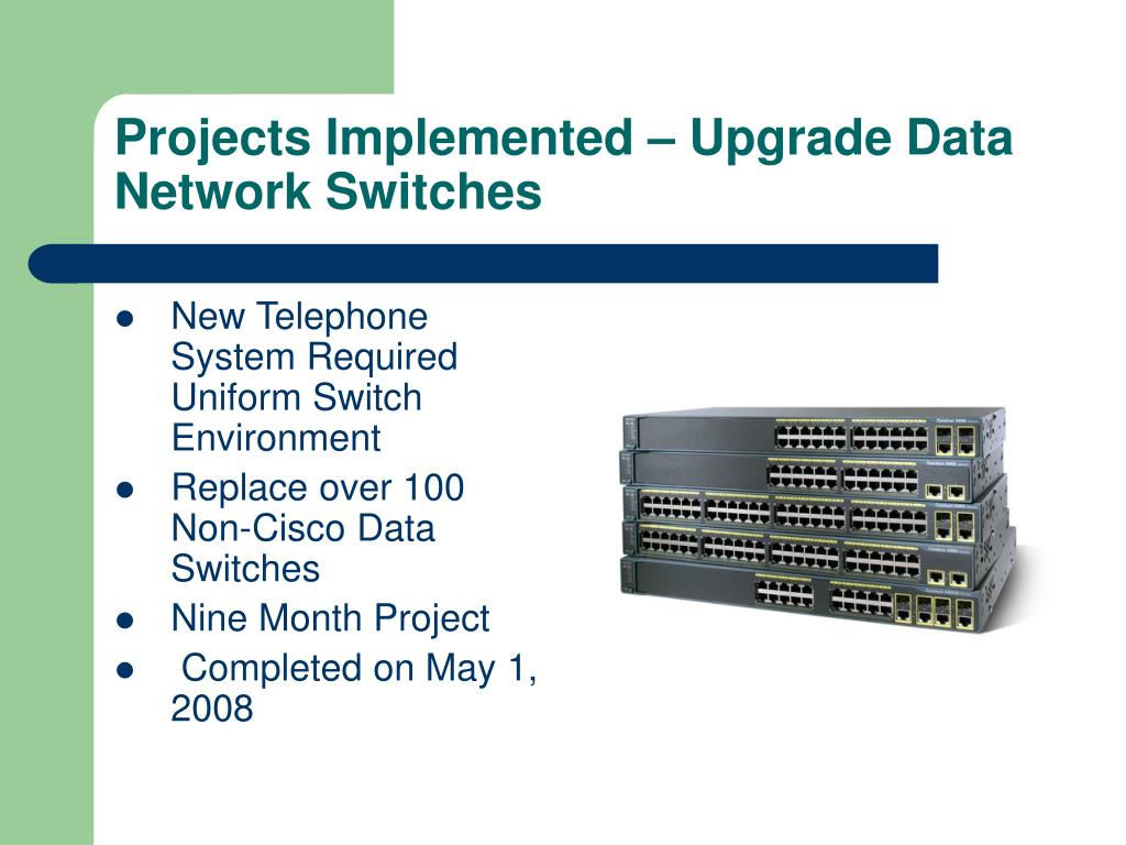 Projects Implemented – Upgrade Data Network Switches