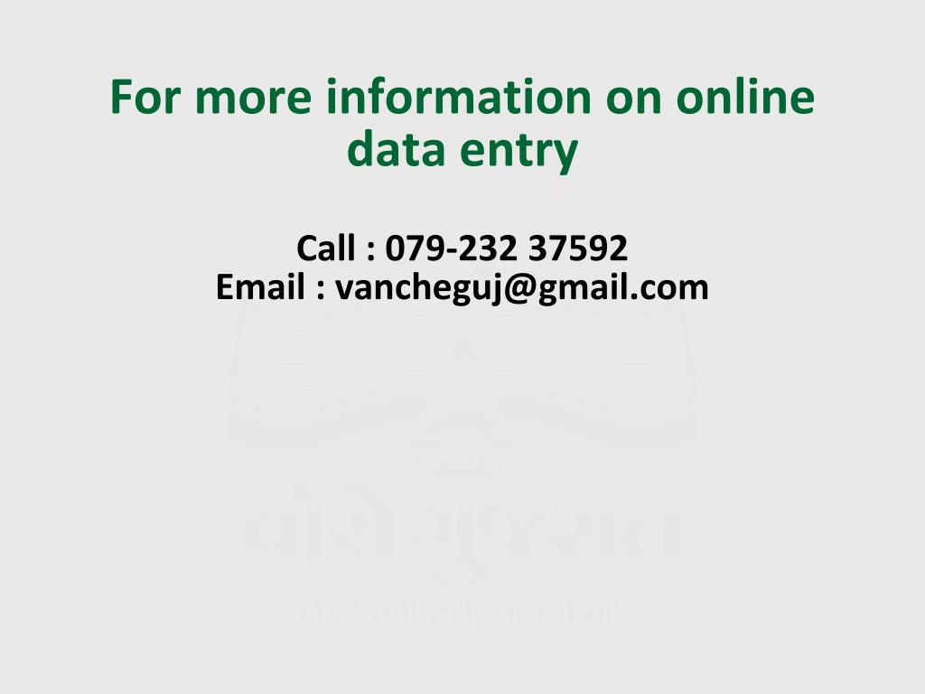 For more information on online data entry