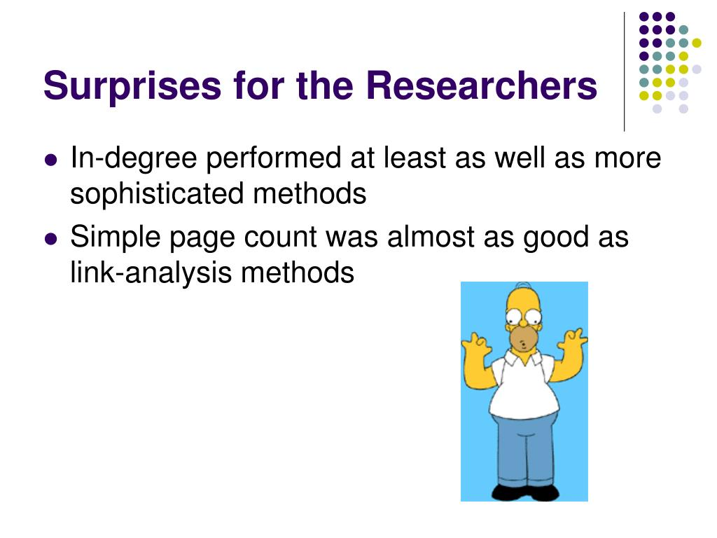 Surprises for the Researchers