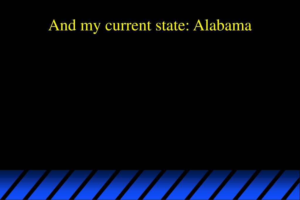And my current state: Alabama