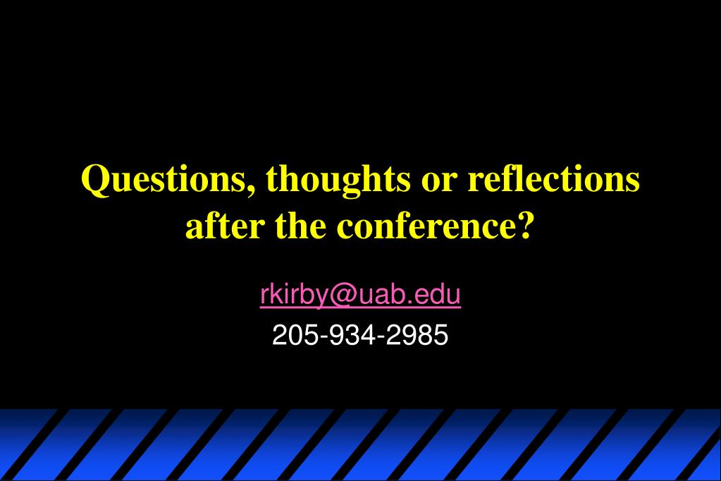 Questions, thoughts or reflections after the conference?