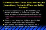 web interface for user to access database for generation of customized maps and tables continued