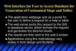 web interface for user to access database for generation of customized maps and tables