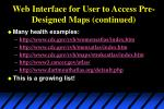 web interface for user to access pre designed maps continued
