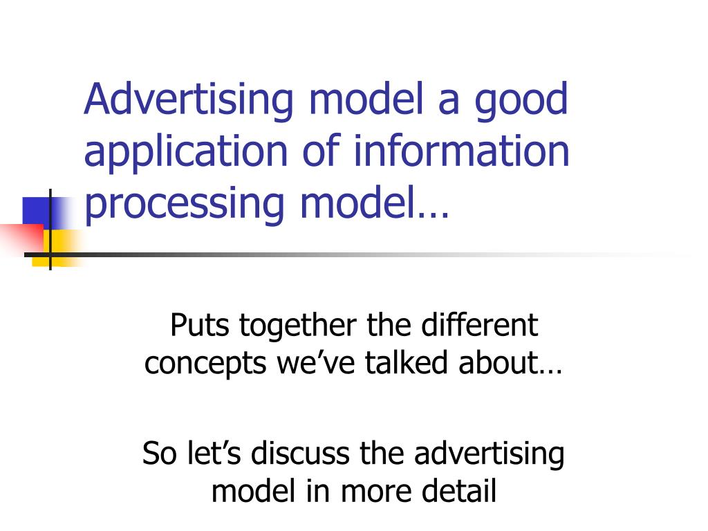 Advertising model a good application of information processing model…
