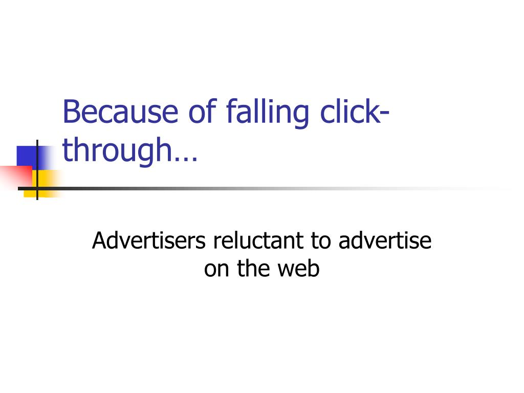Because of falling click-through…