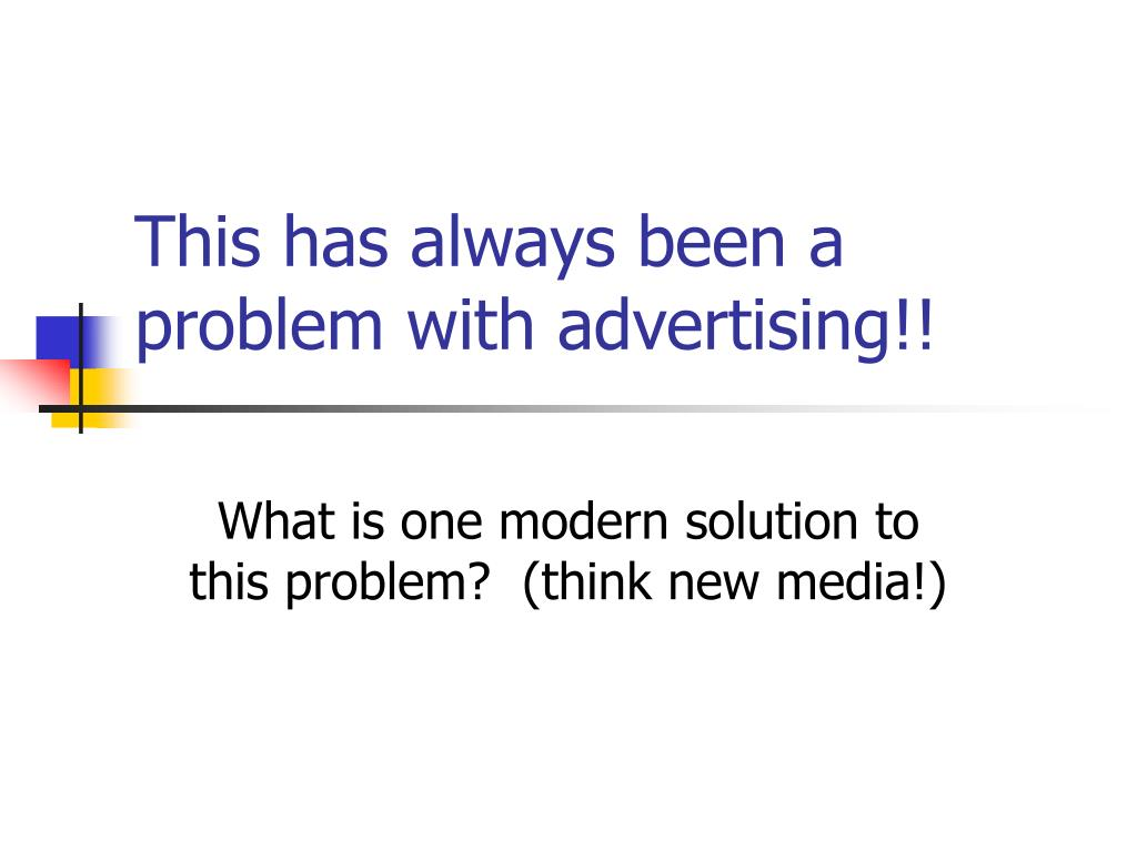 This has always been a problem with advertising!!