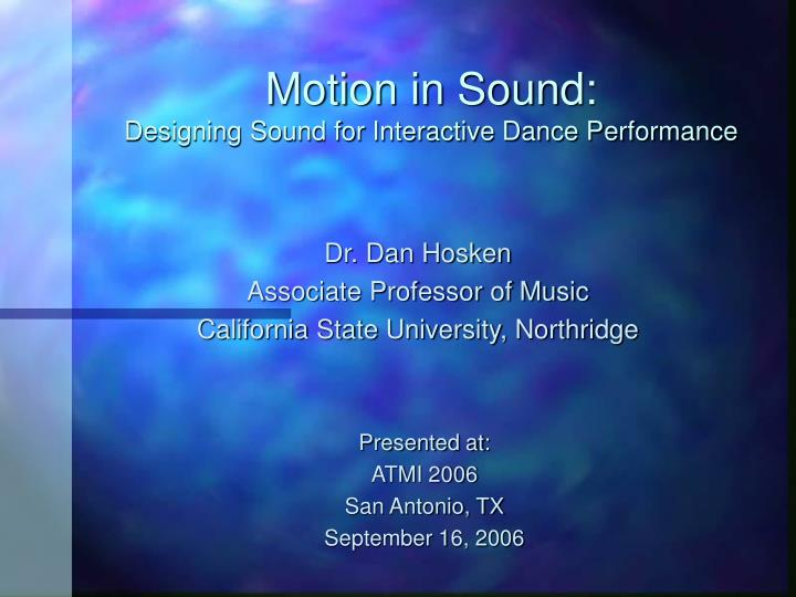 Motion in sound designing sound for interactive dance performance