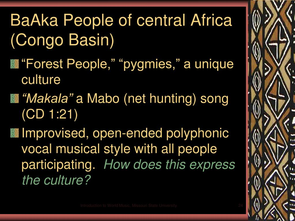 BaAka People of central Africa (Congo Basin)