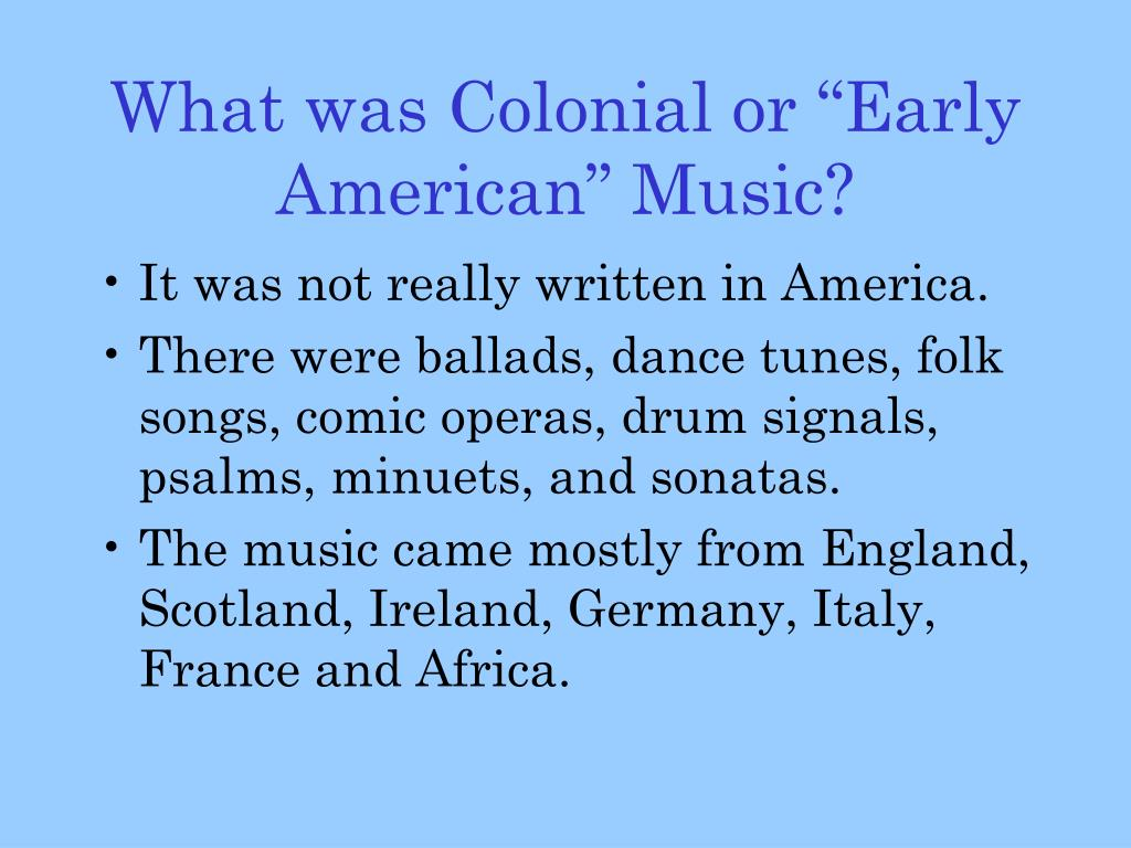 "What was Colonial or ""Early American"" Music?"
