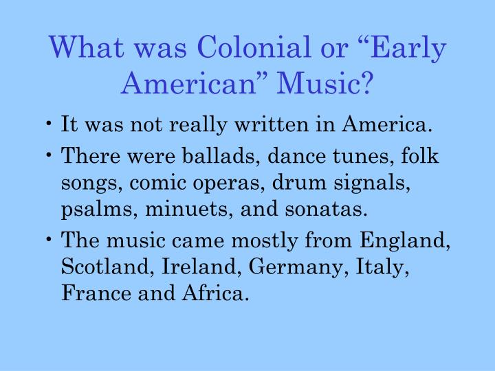 What was colonial or early american music