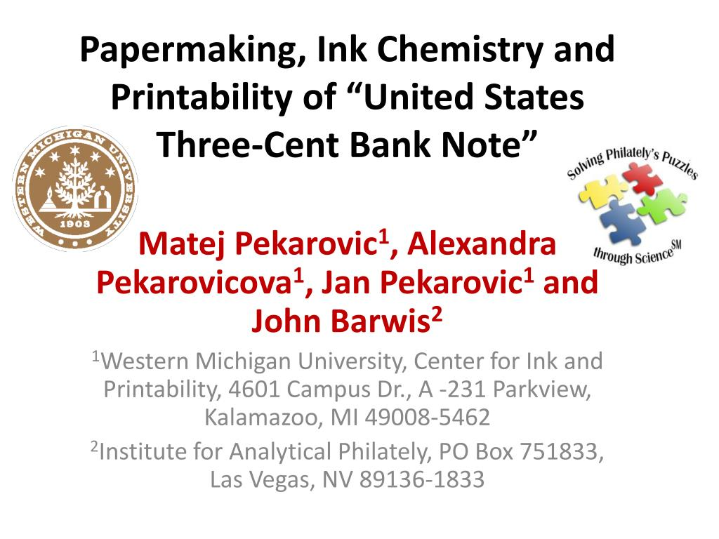 "Papermaking, Ink Chemistry and Printability of ""United States Three-Cent Bank Note"""