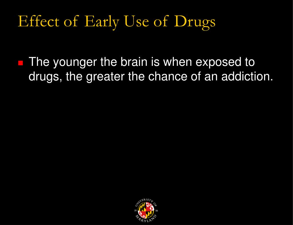 Effect of Early Use of Drugs