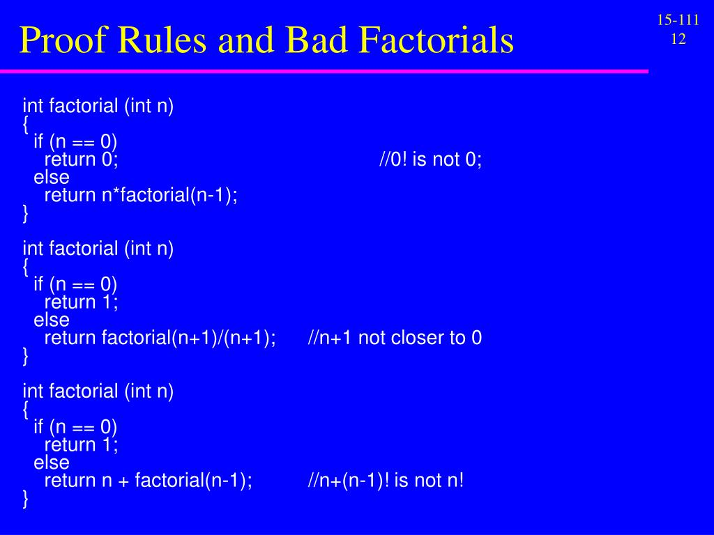 Proof Rules and Bad Factorials