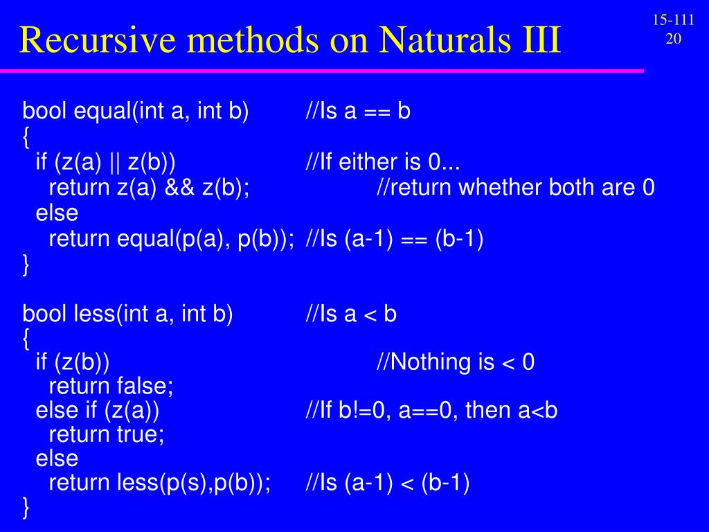 Recursive methods on Naturals III