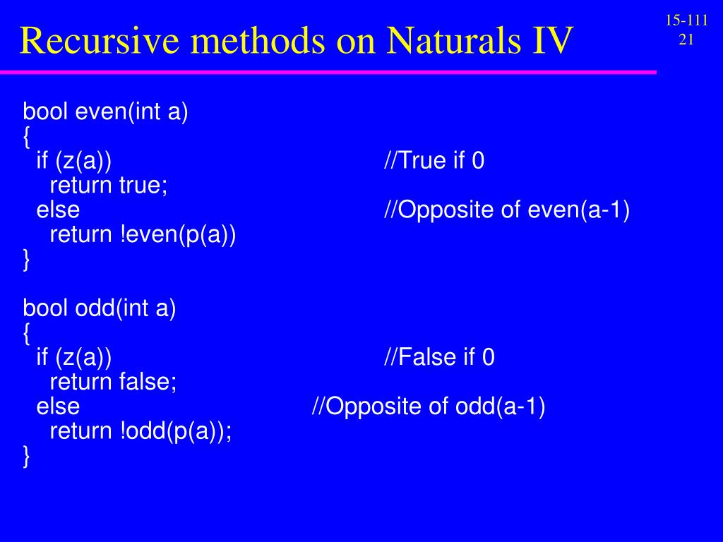 Recursive methods on Naturals IV