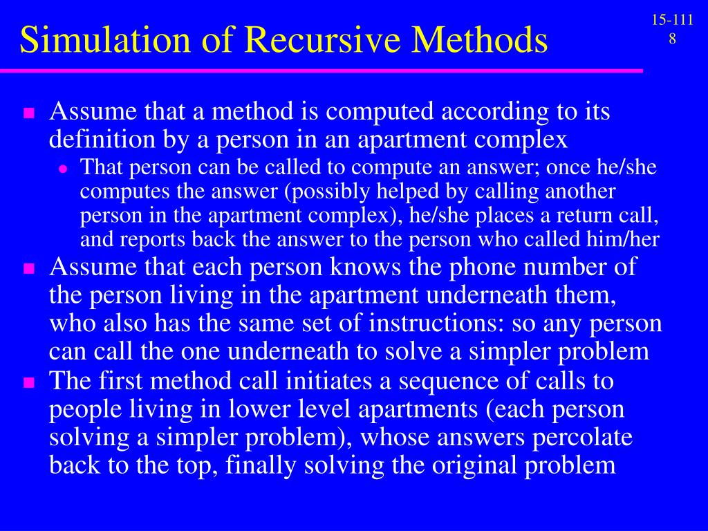 Simulation of Recursive Methods