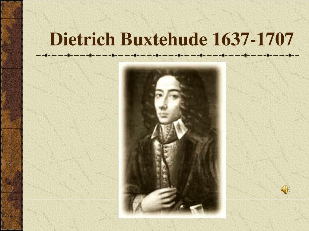 Dietrich Buxtehude 1637-1707