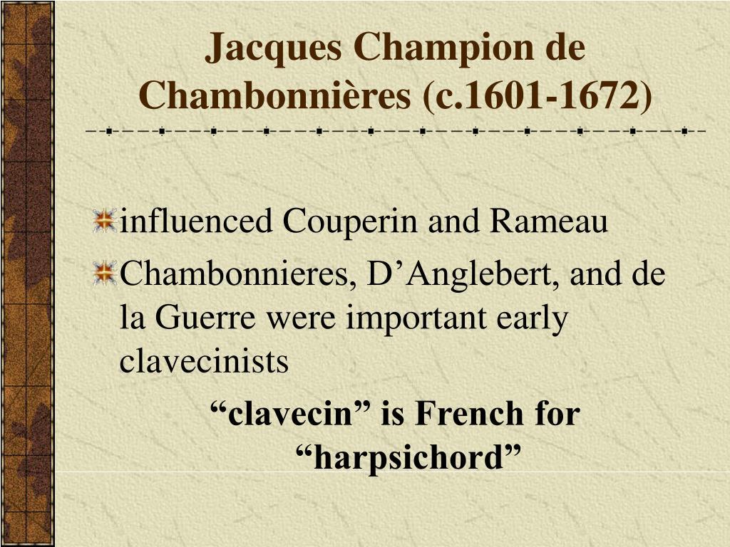 Jacques Champion de Chambonnières (c.1601-1672)