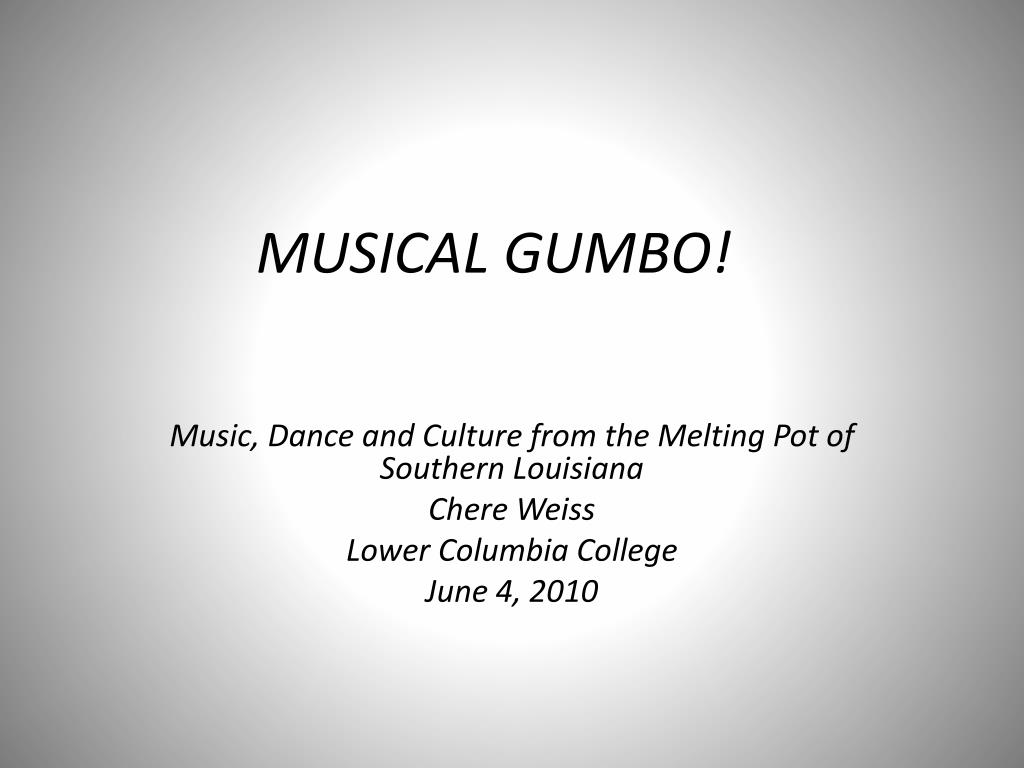 MUSICAL GUMBO!