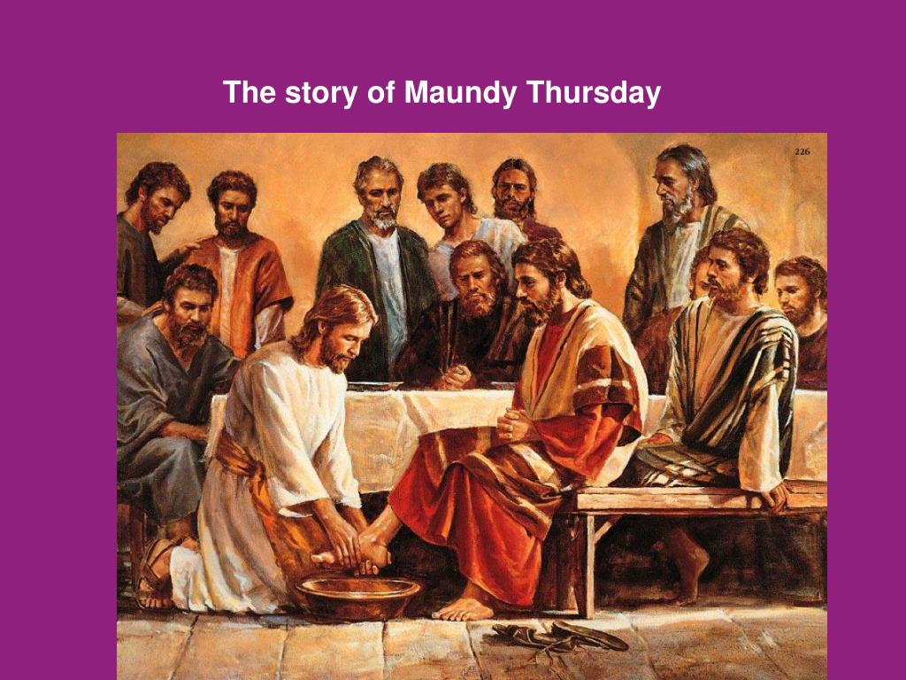 The story of Maundy Thursday