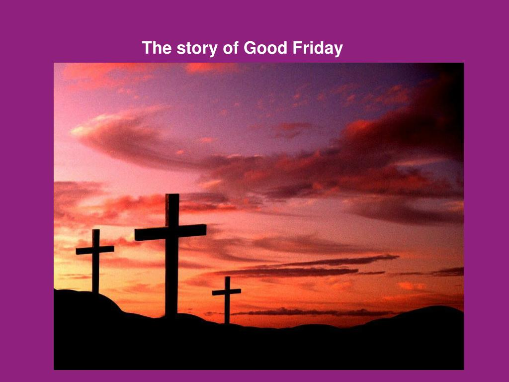 The story of Good Friday