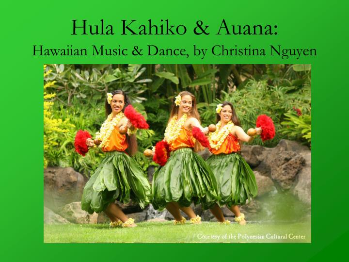 Hula kahiko auana hawaiian music dance by christina nguyen