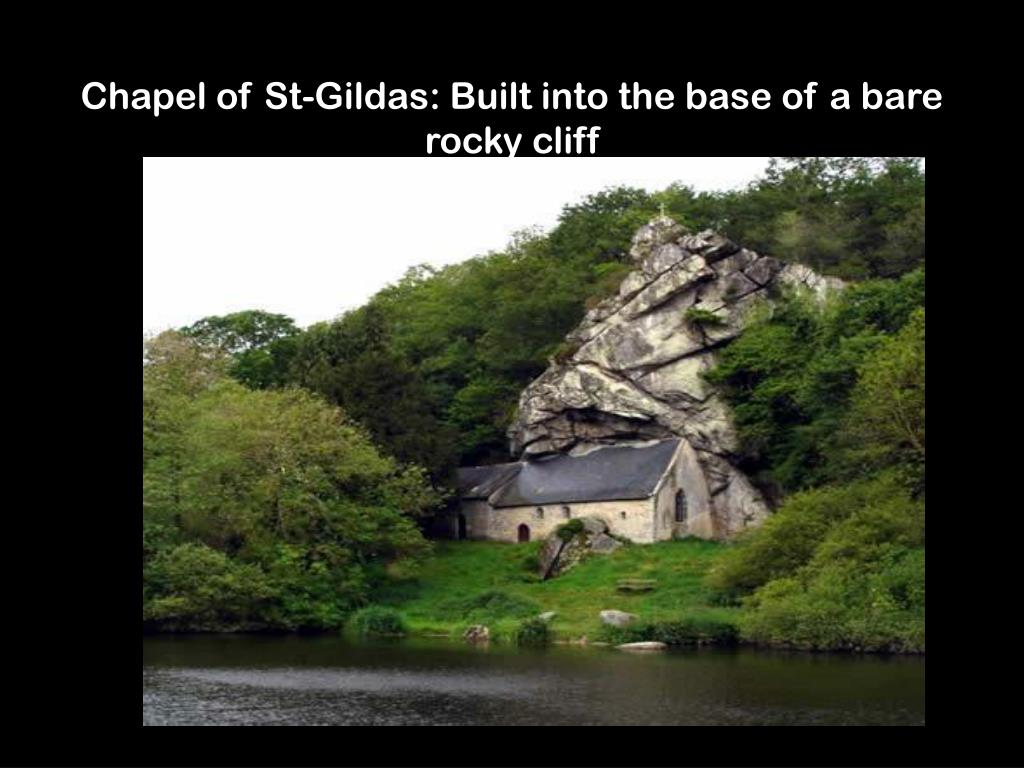 Chapel of St-Gildas: Built into the base of a bare rocky cliff