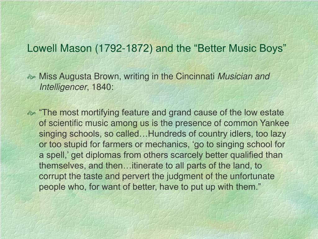 """Lowell Mason (1792-1872) and the """"Better Music Boys"""""""