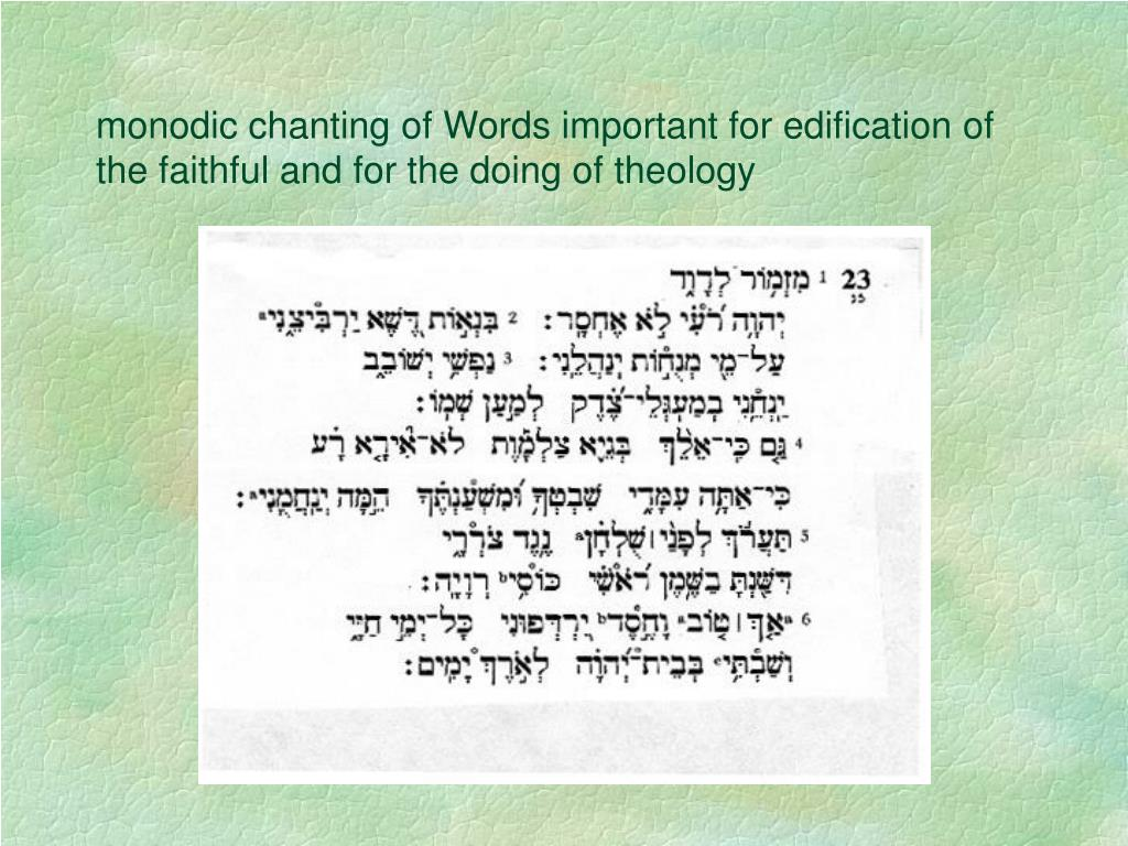 monodic chanting of Words important for edification of the faithful and for the doing of theology