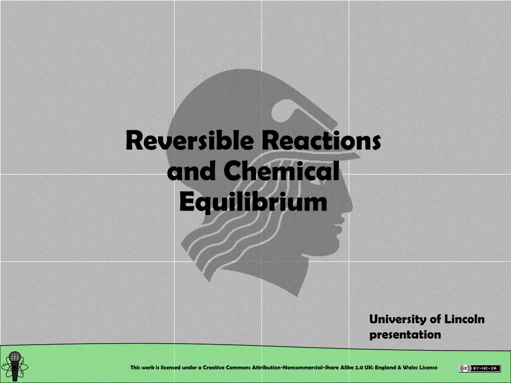 Reversible Reactions and Chemical Equilibrium